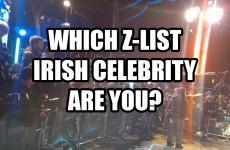 Which Z-list Irish Celebrity Are You?