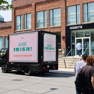 This �go home Irish� ad has created quite a buzz on the streets of Toronto