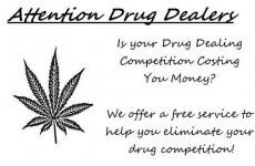 Police offer to 'eliminate competition' for drug dealers