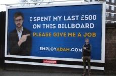 Unemployed Adam, 24, replicates 'Jobless Paddy' billboard stunt to find work