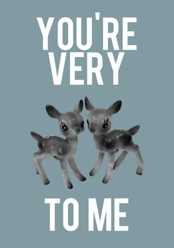 you_re_very_deer_to_me
